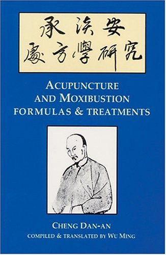 Acupuncture & Moxibustion Formulas & Treatments (Great Masters Series) -
