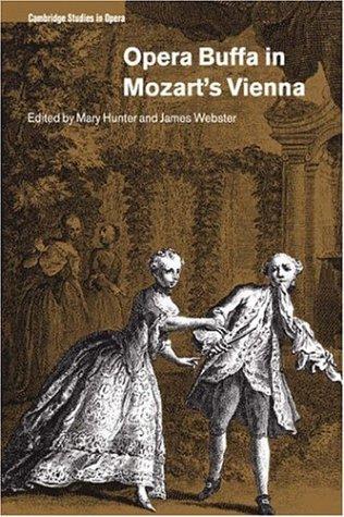 Opera Buffa in Mozart's Vienna (Cambridge Studies in Opera) by James Hepokoski