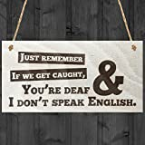 Red Ocean If We Get Caught Youre Deaf & I Dont Speak English Novelty Best Friends Friendship Gift Hanging Wooden Plaque Funny Sign by Red Ocean