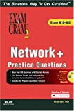 Network+ Certification Practice Questions Exam Cram 2 (Exam N10-002), Charles J. Brooks and Ed Tittel, 078973110X