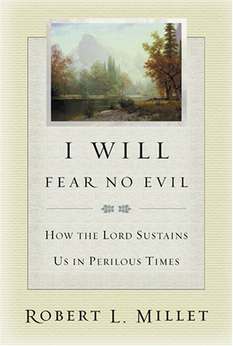 Read Online I Will Fear No Evil: How the Lord Sustains Us in Perilous Times PDF