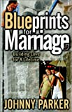 Blueprints for Marriage, Johnny Parker, 1562291734