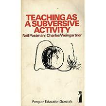 Teaching as a Subversive Activity (Penguin Education)