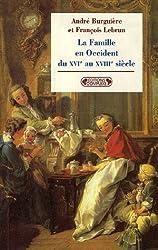 La Famille en Occident du XVIe au XVIIIe siècle : Le prêtre, le prince et la famille