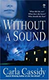 Without a Sound, Carla Cassidy, 0451220021