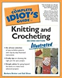 Complete Idiot's Guide to Knitting and Crocheting Illustrated, 2ndEdition (The Complete Idiot's Guide)