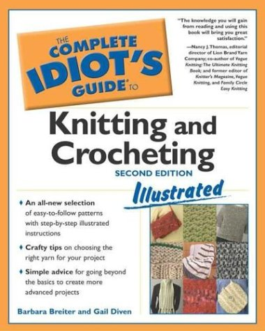 de to Knitting and Crocheting Illustrated, 2ndEdition (The Complete Idiot's Guide) ()
