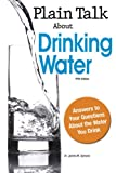 Plain Talk about Drinking Water, James M. Symons and Gay Porter de Nileon, 1583217428