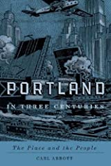 Portland in Three Centuries: The Place and the People Paperback