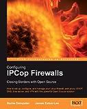 Download Configuring IPCop Firewalls: Closing Borders with Open Source Reader