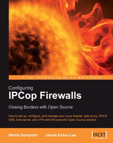 Configuring IPCop Firewalls: Closing Borders with Open Source Reader