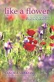 Like a Flower, Sandra Sabatini, 1905177291