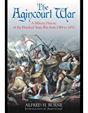 The Agincourt War: A Military History of the Hundred Years War from 1369 to 1453