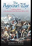 img - for The Agincourt War: A Military History of the Hundred Years War from 1369 to 1453 book / textbook / text book