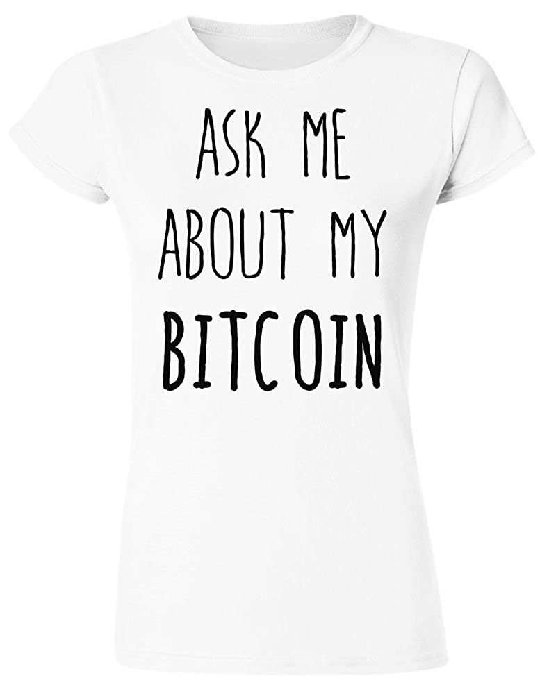 IDcommerce Ask Me About My Bitcoin Womens T-Shirt