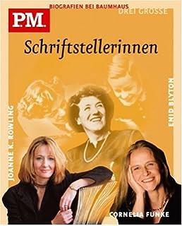 pm biografie bei baumhaus drei grosse schriftstellerinnen cornelia funke enid blyton joanne - Cornelia Funke Lebenslauf