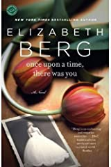 Once Upon a Time, There Was You: A Novel Kindle Edition
