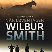 Når løven jager (The First Courtney Series 1) | Wilbur Smith