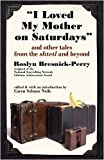 I Loved My Mother on Saturdays, Roslyn Bresnick-Perry, 1934730300
