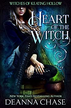 Heart of the Witch (Witches of Keating Hollow Book 2) by [Chase, Deanna]