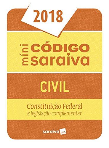 Míni Código Saraiva Civil. Constituição Federal e Legislação Complementar