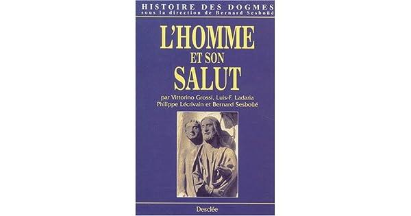 Amazon.com: Histoire des dogmes, tome 2 : LHomme et son ...