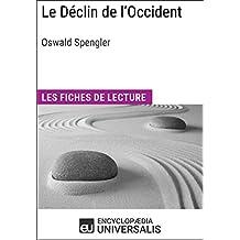 Le Déclin de l'Occident d'Oswald Spengler: Les Fiches de lecture d'Universalis (French Edition)