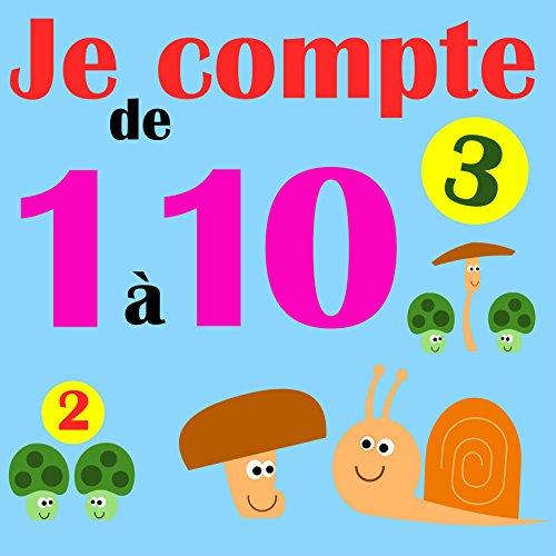 Je compte de 1 à 10 (French Edition)