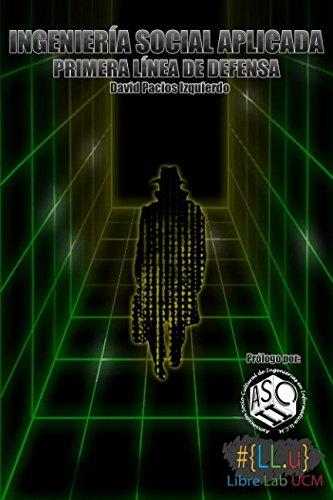 Ingeniería Social Aplicada: Primera línea de defensa (Hacking & Deep Web) (Spanish Edition)