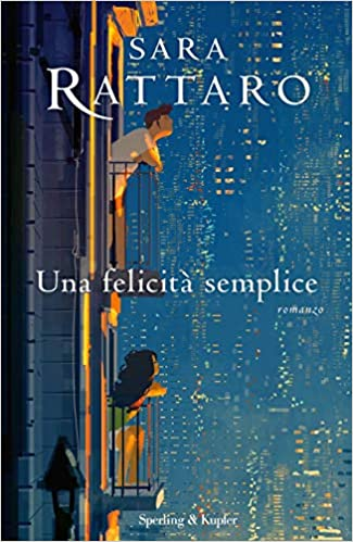 Una felicità semplice, di Sara Rattaro, su Ultime dai libri