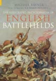 Illustrated Encyclopaedia of English Battlefields, Michael Rayner, 0752429787