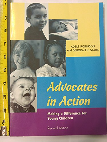 Advocates in Action: Making a Difference for Young Children (Revised Edition)