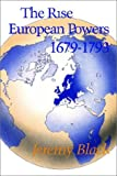 The Rise of the European Powers, 1679-1793 (Hodder Arnold Publication)