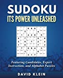 img - for Sudoku: Its Power Unleashed: Featuring Candidates, Expert Instruction, and Alphabet Puzzles book / textbook / text book