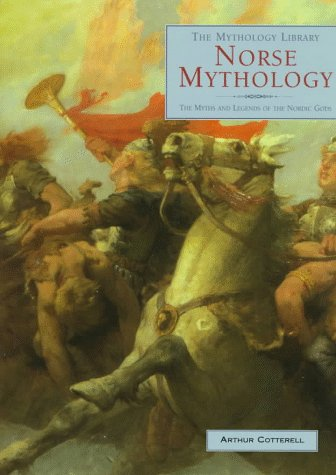 Norse Mythology: The Myths and Legends of the Nordic Gods (The Mythology Library)