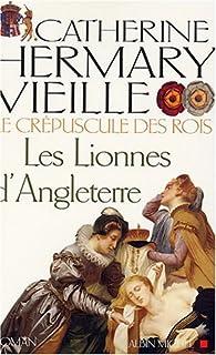 Le crépuscule des rois : [3] : Les lionnes d'Angleterre