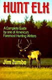 Hunt Elk, Jim Zumbo, 0832903833