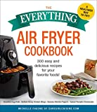 The Everything Air Fryer Cookbook: 300 Easy and Delicious Recipes for Your Favorite Foods! (Everything)