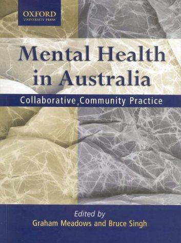 Mental health in Australia: Collaborative Community Practice (Mental Health In Australia Collaborative Community Practice)