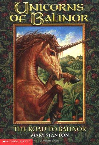 Unicorns Of Balinor #01: Road To Balinor, The