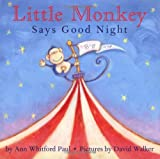 Little Monkey Says Good Night, Ann Whitford Paul, 0374346097