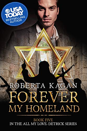 Forever, My Homeland: The Final Book in the All My Love, Detrick Series by [Kagan, Roberta]