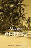 All That Glitters, Michael Anthony, 9766373906