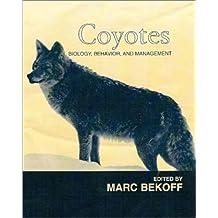 Coyotes: Biology, Behavior and Management