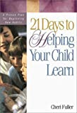 21 Days to Helping Children Learn, Cheri Fuller, 0310217482