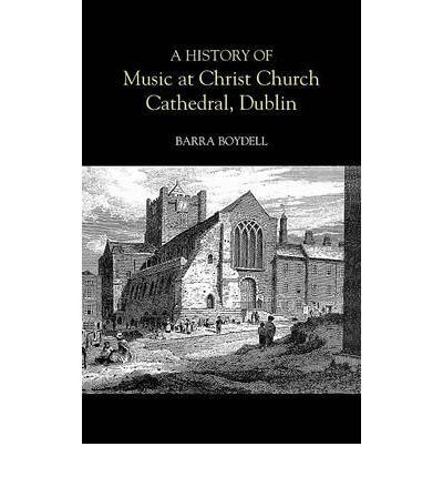 A History of Music at Christ Church Cathedral, Dublin(Hardback) - 2004 Edition pdf