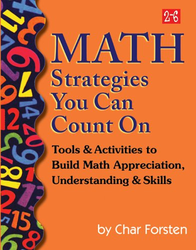 Math Strategies You Can Count On: Tools & Activities to Build Math Appreciation, Understanding & Skills (Grades