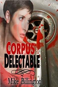Corpus Delectable (Marcy Pantano Mysteries Book 1) (English Edition) por [Billington, Mike]