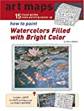 15 Art Maps: Ht Paint Watercolors Filled with Bright Color, Donna Abbott, 1929834489