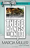 There Hangs the Knife, Marcia Muller, 1612323391